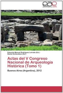 Actas Del V Congreso Nacional De Arqueología Hi Envío Gratis