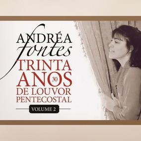 Cd Andréa Fontes 30 Anos De Louvor Pentecostal Vol 2 .biblos
