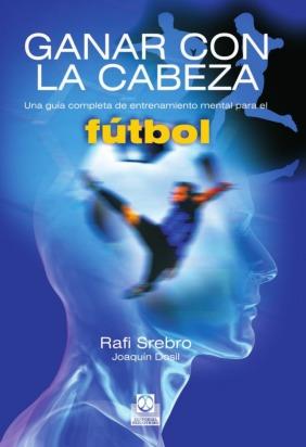 Fútbol Ganar Con La Cabeza Guía De Entrenamiento Mental