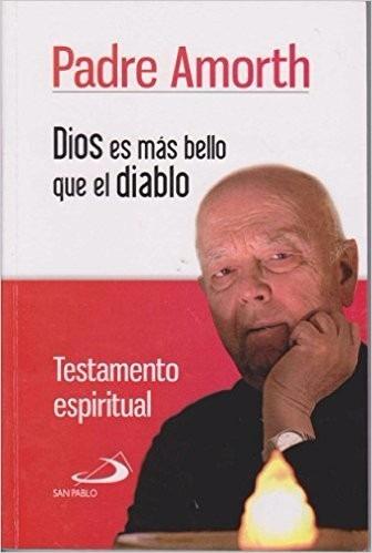 Dios Es Mas Bello Que El Diablo. Padre Amorth