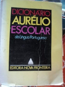 Livro - Dicionario Aurelio Escolar Da Lingua Portuguesa