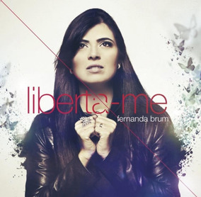 Cd Fernanda Brum Liberta-me Mk .biblos