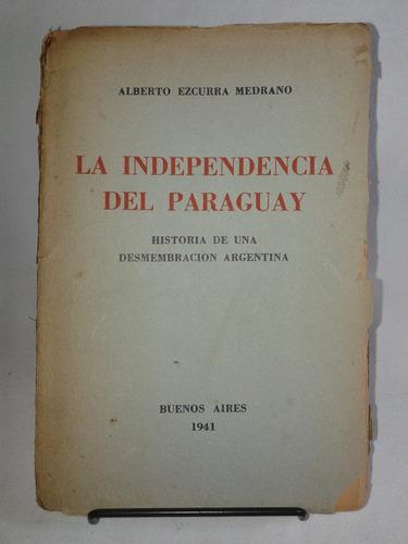 La Independencia Del Paraguay Alberto Ezcurra Medrano 1941