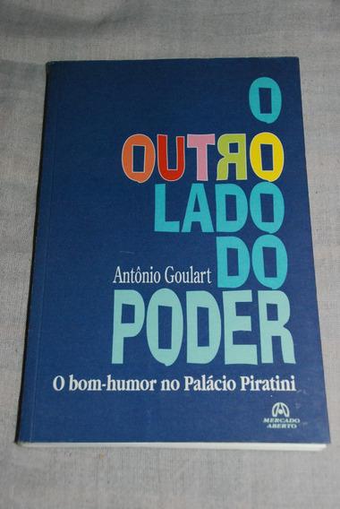 Livro O Outro Lado Do Poder Antônio Goulart Frete R$7,00