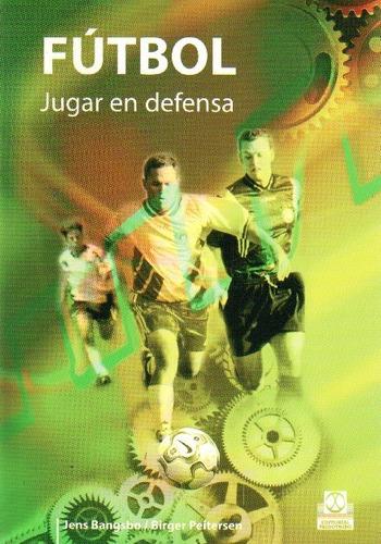 Fútbol Jugar En Defensa - Jens Bangsbo / Birger Peitersen