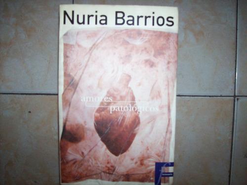 Amores Patologicos Por Nuria Barrios
