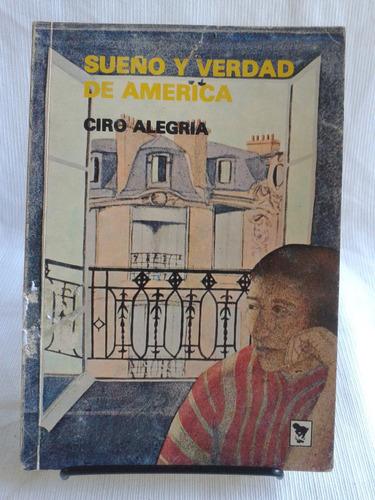 Imagen 1 de 4 de Sueño Y Verdad De América. Ciro Alegria - Ed. La Oveja Negra