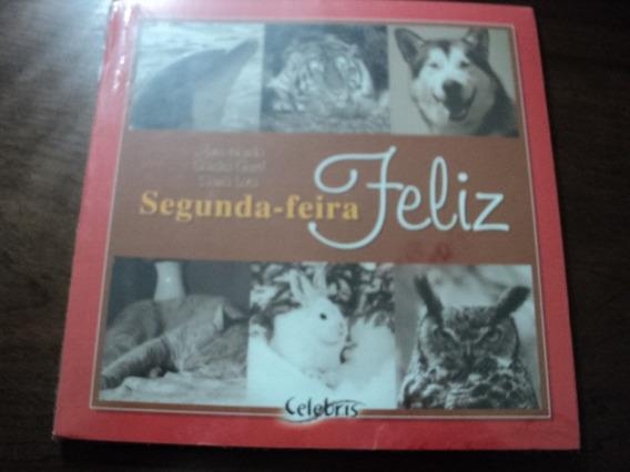 Livro Segunda Feira Feliz - Sandra Gentil Sonia Lota Auro