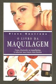 O Livro Da Maquilagem - Diane Gauvreau