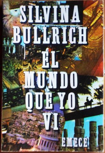 El Mundo Que Yo Vi / Silvina Bullrich (ed. 1976)