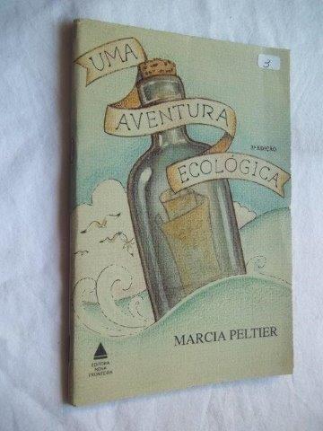 Livro - Uma Aventura Ecológica - Marcia Peltier - Juvenil
