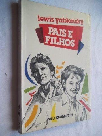 Livro - Pais E Filhos - Lewis Yablonsky - Auto Ajuda