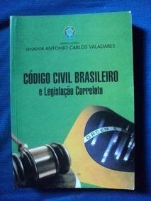 Livro - Codigo Civil Brasileiro E Leg. Correlatada/valadares