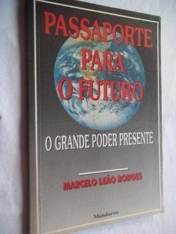 * Livro - Passaporte Para O Futuro - Marcelo Leão Borges
