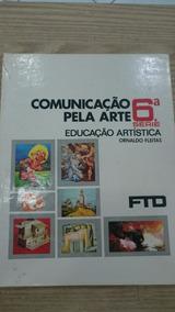 Comunicação Pela Arte 6 Série - Ornaldo Fleitas