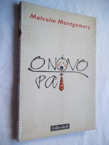 Livro - O Novo Pai - Malcolm Montgomery - Auto Ajuda