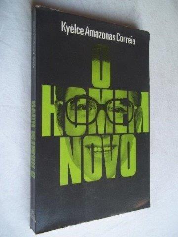 O Homem Novo - Kyélce Amazonas Correia - Literatura