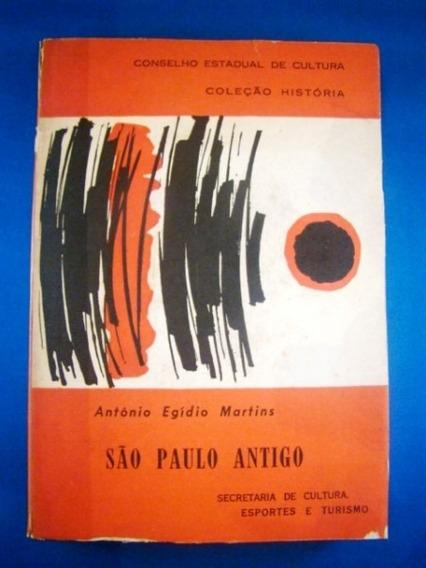 São Paulo Antigo (1554 A 1910) - Antônio Egidio Martins