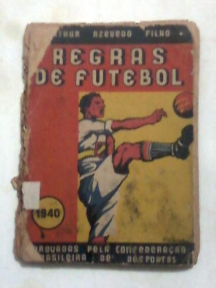 Livro: Regras De Futebol - 1940 - Arthur Azevedo Filho