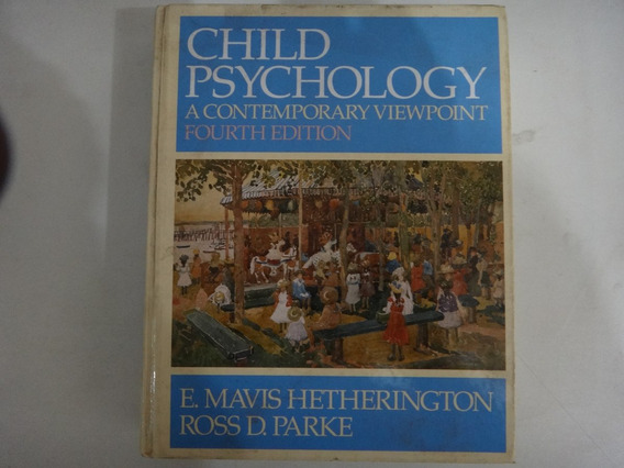 Child Psychology, A Contemporary Viewpoint (fourth Edition)