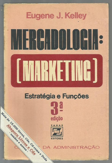 Mercadologia, Marketing Estratégia - Kelley