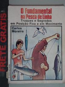 Livro O Fundamental Na Pesca De Linha