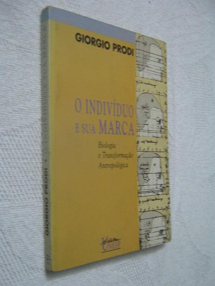 Livro O Indivíduo E Sua Marca - Giorgio Prodi