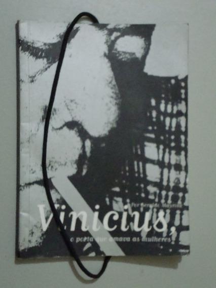 Livro Vinicius O Poeta Que Amava As Mulheres