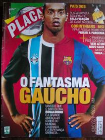 Revista Placar N- 1301 Ronaldinho Gaucho Corinthians Muricy