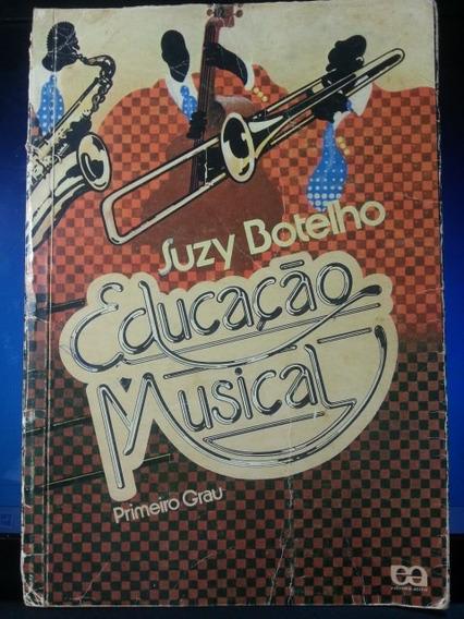 Livro: Botelho, Suzy - Educação Musical - Primeiro Grau