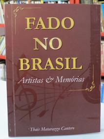 Livro Fado No Brasil Artistas & Memórias Thaís Matarazzo