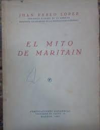 El Mito De Maritain - Juan Pablo Lopez - Libros - B427