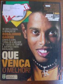 Revista Placar N- 1295 Ronaldinho Gaucho Romario Grafite