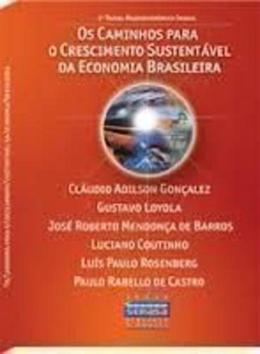 Os Caminhos Para O Crescimento Sustentável Da Economia Br...