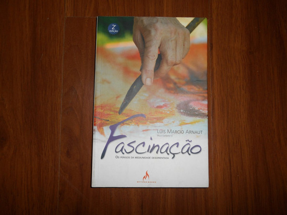 Fascinação - Luis Marcio Arnaut