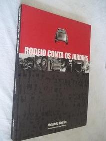 * Livros - Rodeio Conta Os Jardins - Arte