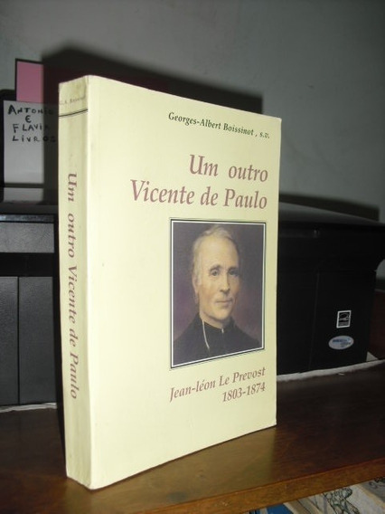 Livro: Um Outro Vicente De Paulo - Georges Albert Boissinot