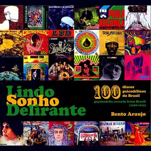 Livro Lindo Sonho Delirante 100 Discos Psicodélicos Brasil