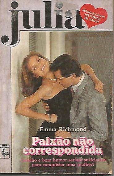 Livro Romance Julia Nº 614 - Paixão Não Correspondida