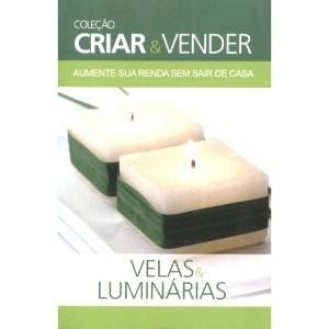 Criar E Vender Velas Luminárias Trabalhe Em Casa Renda Extra