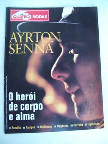 Quatro Rodas Nº 418-a: Ayrton Senna - Herói De Corpo E Alma