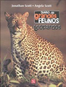 Diario De Grandes Felinos Leopardos, Scott, Ed. Fce