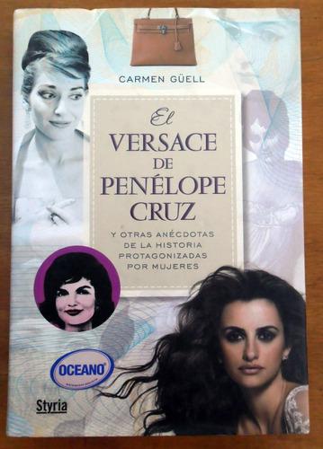 El Versace De Penélope Cruz Y Otras Anécdotas De La Historia
