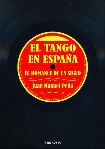 Imagen 1 de 1 de El Tango En España. El Romance De Un Siglo. Libro Con Cd
