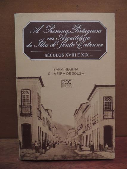 Livro Presença Portuguesa Na Arquitetura Ilha Santa Catarina