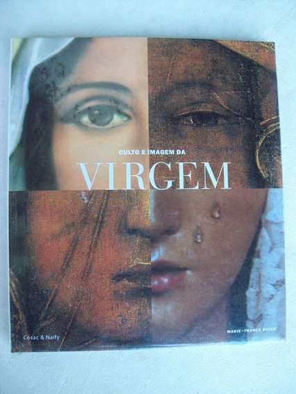 Livro: Culto E Imagem Da Virgem (maria) - Marie-france Boyer