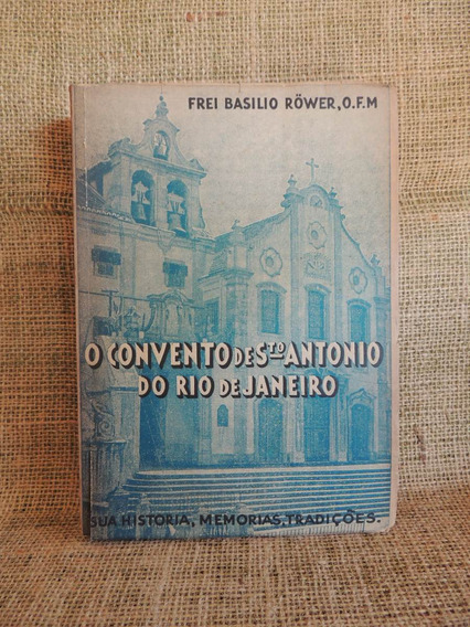 O Convento De Santo Antonio Do Rio De Janeiro Frei Basilio R