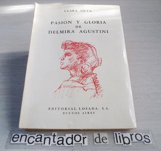 Pasión Y Gloria De Delmira Agustini (clara Silva)