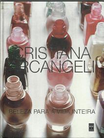 Beleza Para A Vida Inteira - Cristiana Arcangeli