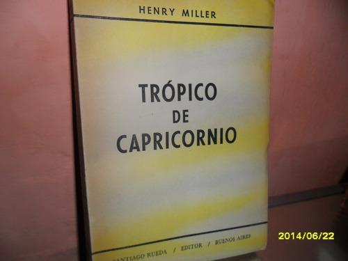 Tropico De Capricornio .henry Miller Ed. Santiago Rueda